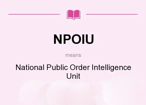 National Public Order Intelligence Unit (NPOIU) established.
