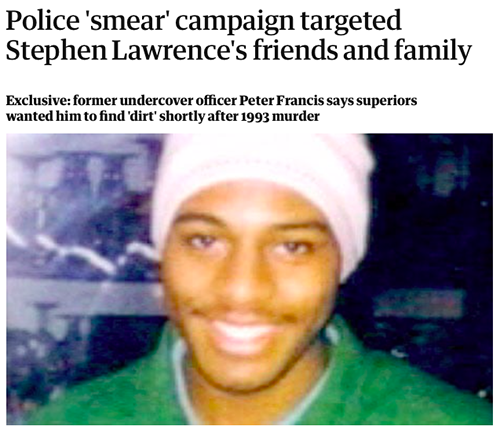 """Whistle-blower Peter Francis reveals he spied on the Stephen Lawrence campaign.<br><a href=""""https://www.theguardian.com/uk/2013/jun/23/stephen-lawrence-undercover-police-smears"""" target=""""blank"""" rel=""""noopener noreferrer"""">[ MORE DETAILS ]</a>"""