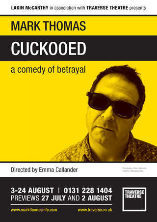 """Mark Thomas's Cuckooed performed in venues across UK.<br><a href=""""https://www.theguardian.com/uk-news/undercover-with-paul-lewis-and-rob-evans/2014/sep/03/undercover-police-and-policing-espionage"""" target=""""blank"""" rel=""""noopener noreferrer"""">[ MORE DETAILS ]</a>"""