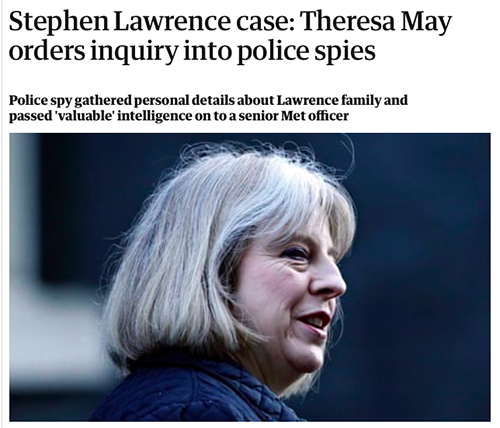 """Theresa May orders public inquiry into undercover policing in England and Wales.<br><a href=""""https://www.theguardian.com/uk-news/2014/mar/06/stephen-lawrence-theresa-may-inquiry-police"""" target=""""blank"""" rel=""""noopener noreferrer"""">[ MORE DETAILS ]</a>"""