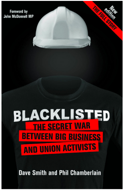 """Publication of first edition Blacklisted by Phil Chamberlain and Dave Smith.<br><a href=""""https://www.theguardian.com/uk-news/undercover-with-paul-lewis-and-rob-evans/2015/jul/09/blacklisted-the-secret-war-between-big-business-and-union-activists-a-book-review"""" target=""""blank"""" rel=""""noopener noreferrer"""">[ MORE DETAILS ]</a>"""
