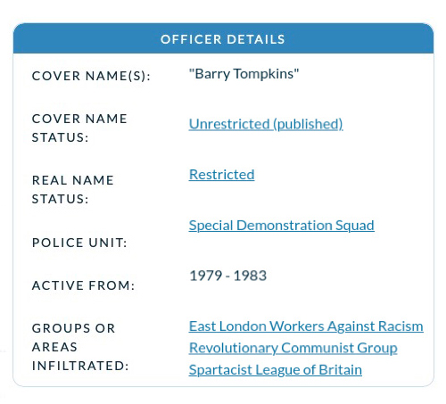 """Deployment of 'Barry Tomkins' (HN106). Real name restricted.<br>Security Services documentation indicates that Tomkins 'bedded' an activist in his undercover identity. Tomkins wasn't called to give evidence on health grounds, but in his <a href=""""https://www.ucpi.org.uk/publications/first-witness-statement-of-hn106"""" target=""""blank"""" rel=""""noopener noreferrer"""">written statement</a> he denies this. He does admit to often staying over in the house of a different woman, unconnected to his target groups. He claims this was purely platonic. Activists referred to this woman as his girlfriend."""